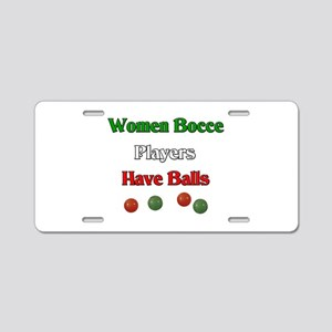 Women bocce players have balls. Aluminum License P