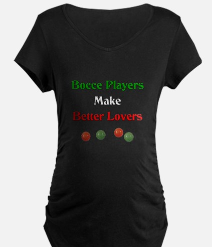 Bocce players make better lovers. T-Shirt