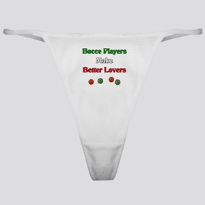 Bocce players make better lovers. Classic Thong