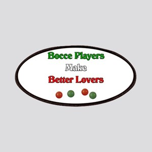 Bocce players make better lovers. Patches