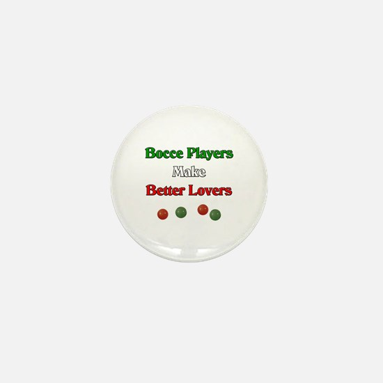 Bocce players make better lovers. Mini Button