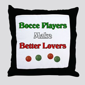 Bocce players make better lovers. Throw Pillow