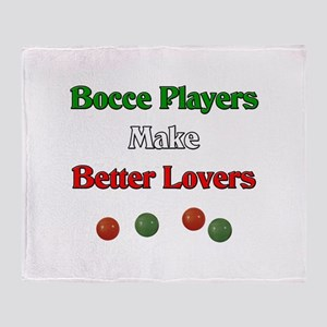 Bocce players make better lovers. Throw Blanket