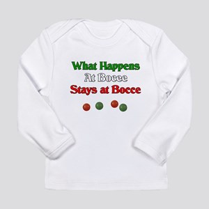 What happens at bocce stays at bocce. Long Sleeve