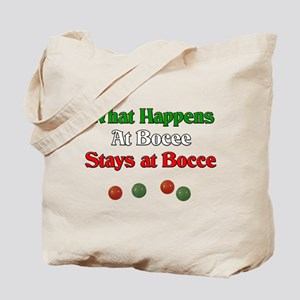 What happens at bocce stays at bocce. Tote Bag