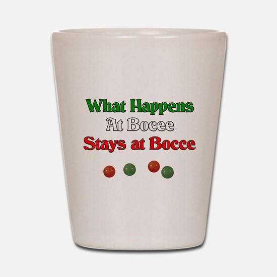 What happens at bocce stays at bocce. Shot Glass