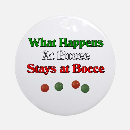 What happens at bocce stays at bocce. Ornament (Ro