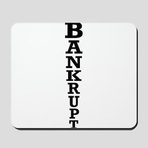 Bankrupt Mousepad