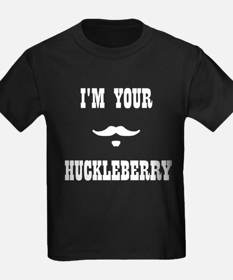 I'm Your Huckleberry T