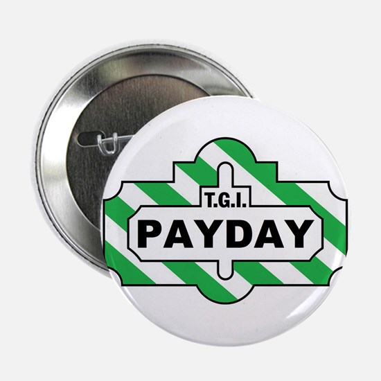 """Payday 2.25"""" Button"""