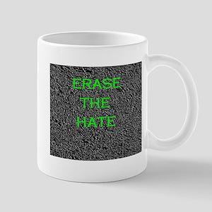 """Erase The Hate"" Mug"