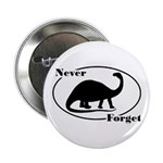"""Never Forget Dinosaurs 2.25"""" Button"""