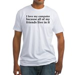 I Love My Computer Friends Fitted T-Shirt