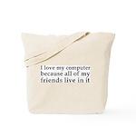 I Love My Computer Friends Tote Bag