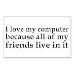I Love My Computer Friends Sticker (Rectangle)
