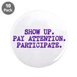 Show Up, Pay Attention, Participate 3.5