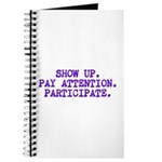 Show Up, Pay Attention, Participate Journal