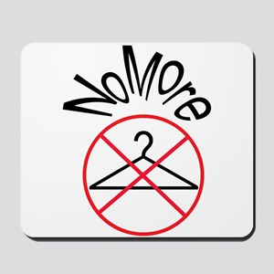 No More Wire Hangers Mousepad