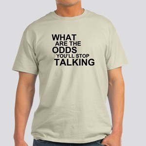 What Are The Odds You'll Stop Light T-Shirt