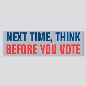 Think Before You Vote Sticker (Bumper)