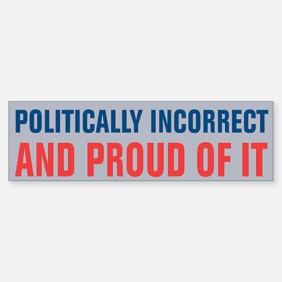 Politically Incorrect Sticker (Bumper)