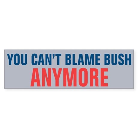 You Can't Blame Bush Sticker (Bumper)