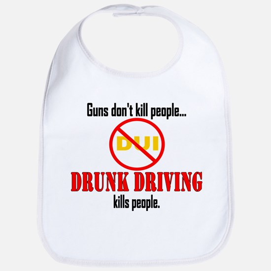 Drunk Driving Kills Bib