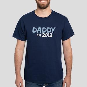Daddy Est 2012 Dark T-Shirt
