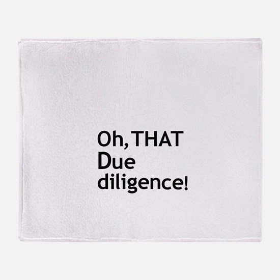 Due Diligence 2 Throw Blanket