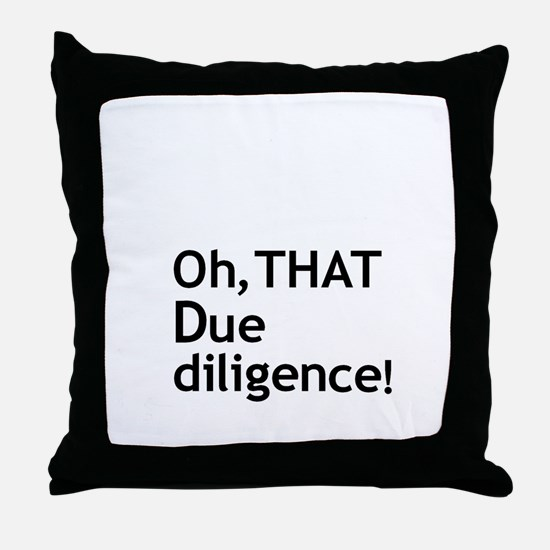 Due Diligence 2 Throw Pillow