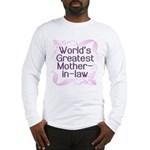 World's Greatest Mother-in-Law Long Sleeve T-Shirt