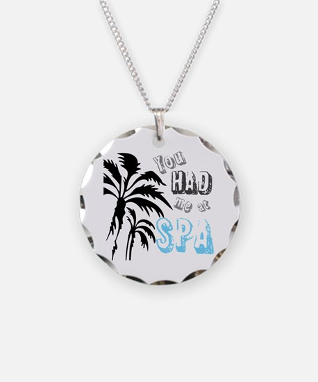 You Had Me at SPA Necklace