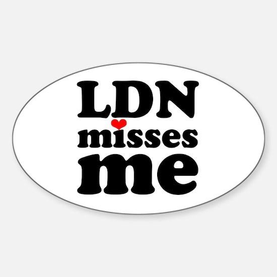 london misses me Sticker (Oval)
