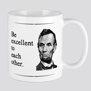 Be Excellent to Each Other Mug