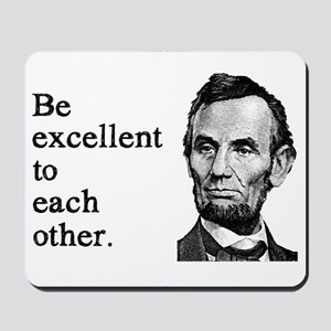 Be Excellent to Each Other Mousepad