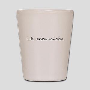 I like random; semicolons Shot Glass