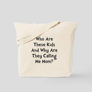 Kids Calling Me Mom Tote Bag