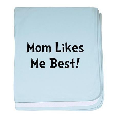 Mom Likes Me Best baby blanket