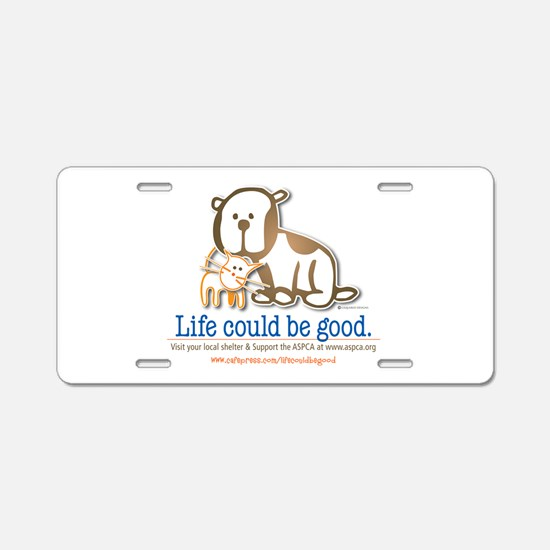 Life Could be Good Aluminum License Plate