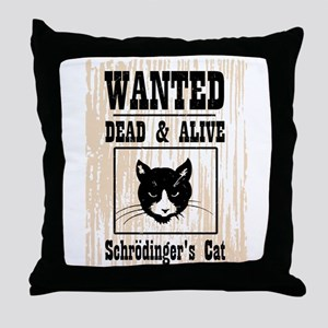 Wanted Schrodingers Cat Throw Pillow
