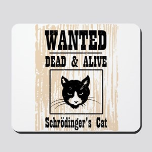 Wanted Schrodingers Cat Mousepad