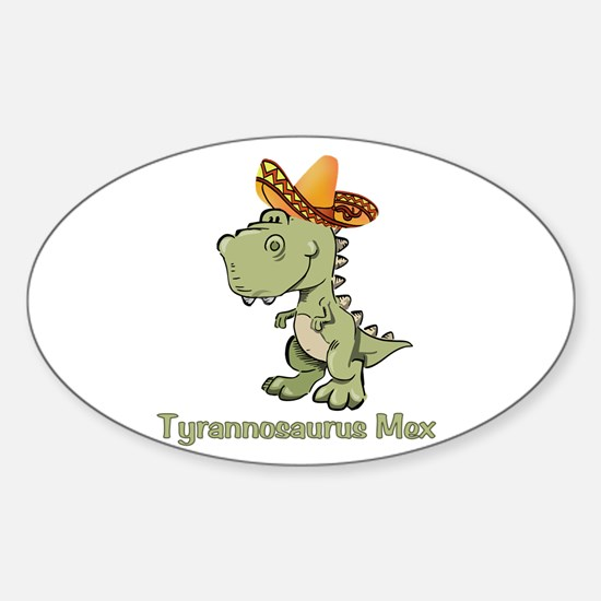 Tyrannosaurus Mex Sticker (Oval)