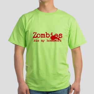 Zombies ate my homework Green T-Shirt