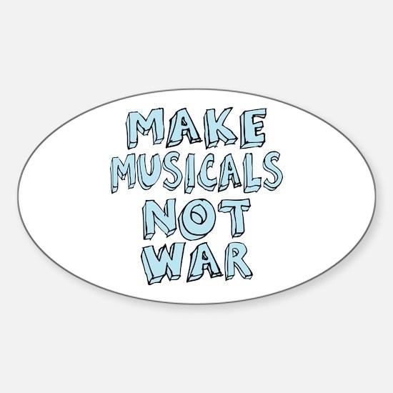 Make Musicals Not War Sticker (Oval)