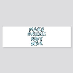 Make Musicals Not War Sticker (Bumper)