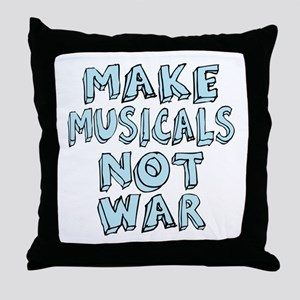Make Musicals Not War Throw Pillow