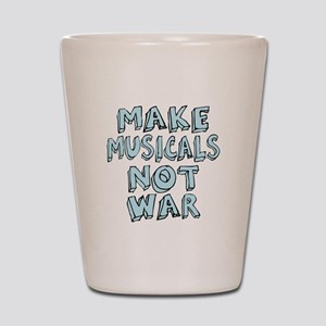 Make Musicals Not War Shot Glass