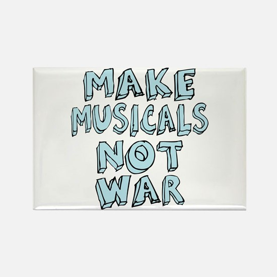 Make Musicals Not War Rectangle Magnet