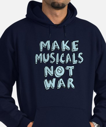 Make Musicals Not War Hoodie (dark)