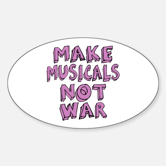 Make Musicals Not War Sticker (Oval)